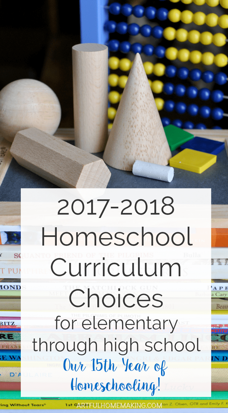 Our 2017-2018 Homeschool Curriculum - Artful Homemaking