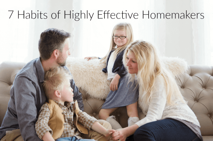 7 Habits of Highly Effective Homemakers