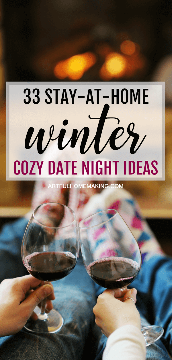 33 Stay At Home Winter Date Night Ideas Artful Homemaking