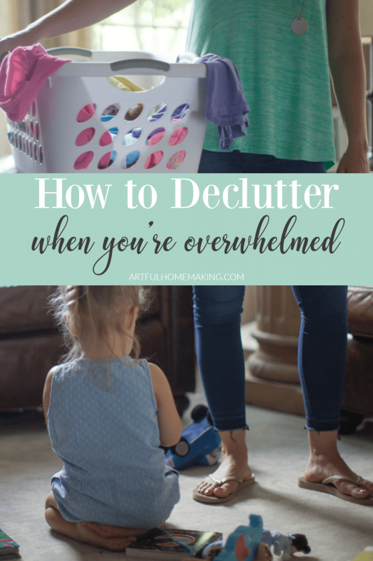 How to Declutter When You're Overwhelmed