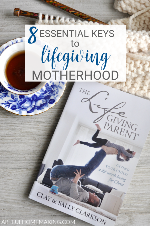 8 Essential Keys to Lifegiving Motherhood
