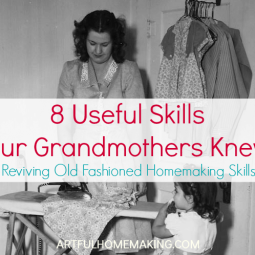 8 Useful Homemaking Skills Our Grandmothers Knew