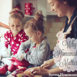 Why Homemaking Matters