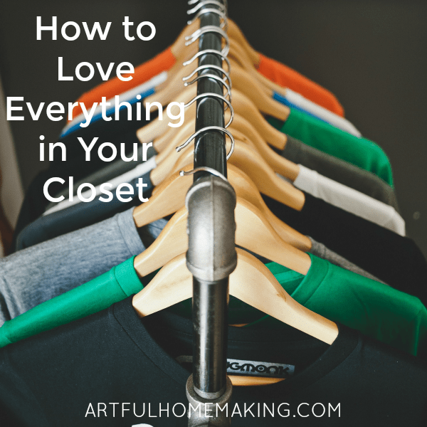 how to love everything in your closet