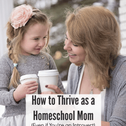 How to Thrive as a Homeschool Mom (Even If You're an Introvert)