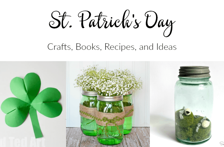 St. Patrick's Day crafts, books, recipes, and ideas.